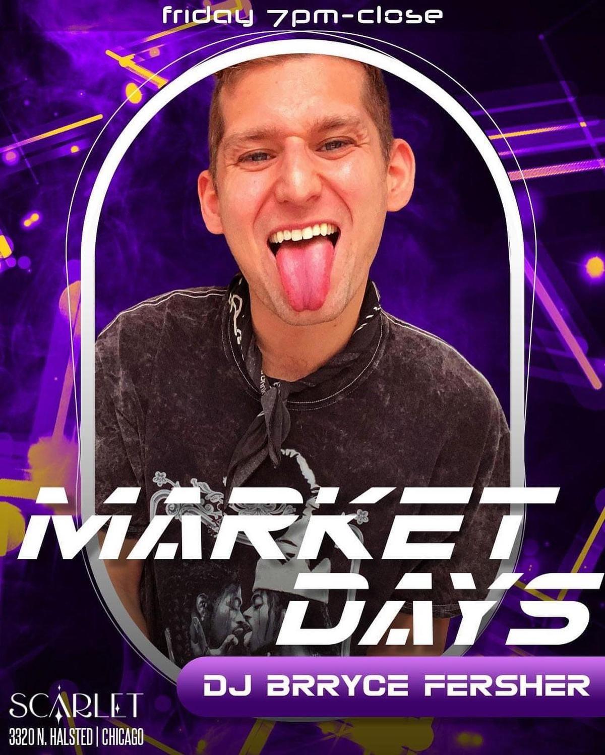 Scarlet Market Days: DJ Brryce Fersher